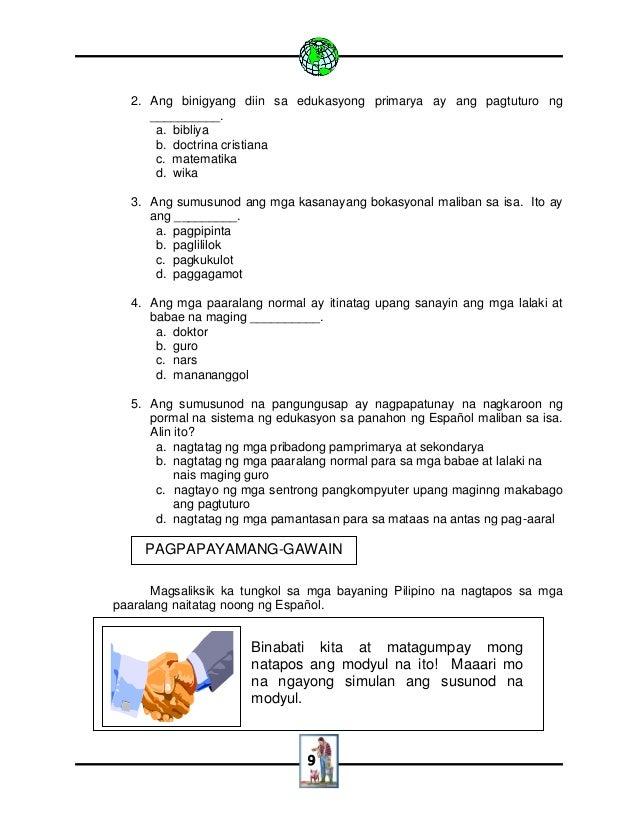 9 2. Ang binigyang diin sa edukasyong primarya ay ang pagtuturo ng __________. a. bibliya b. doctrina cristiana c. matemat...