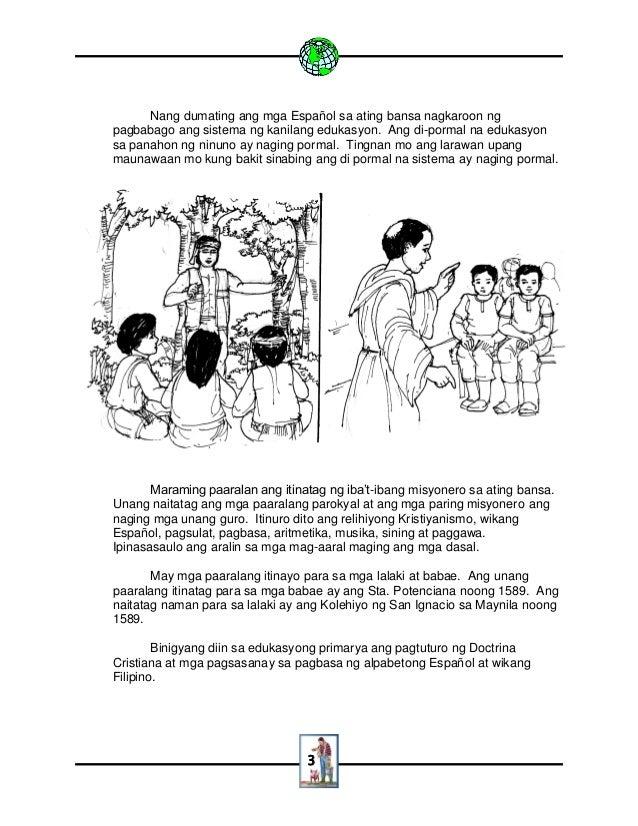 3 Nang dumating ang mga Español sa ating bansa nagkaroon ng pagbabago ang sistema ng kanilang edukasyon. Ang di-pormal na ...