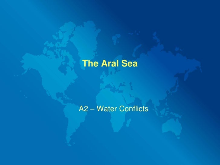 The Aral Sea<br />A2 – Water Conflicts<br />