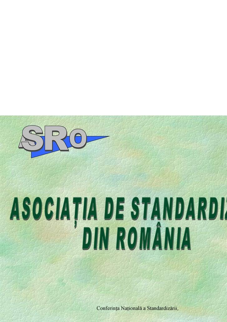 ASOCIAŢIA DE STANDARDIZARE DIN ROMÂNIA A  O SR