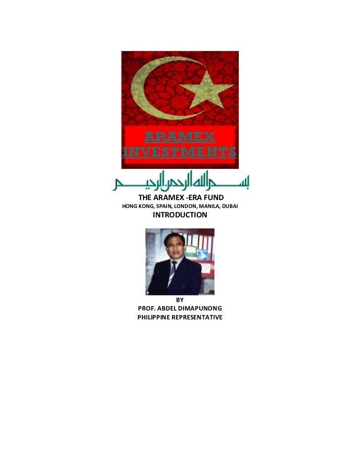 THE ARAMEX -ERA FUNDHONG KONG, SPAIN, LONDON, MANILA, DUBAI          INTRODUCTION                 BY     PROF. ABDEL DIMAP...