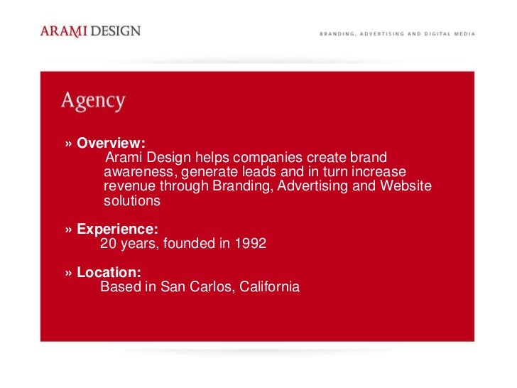 » Overview:     Arami Design helps companies create brand     awareness, generate leads and in turn increase     revenue t...