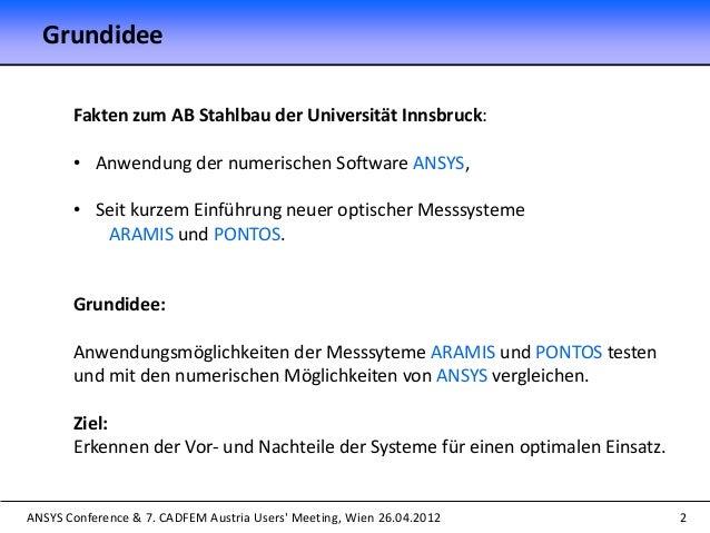 ANSYS Conference & 7. CADFEM Austria Users' Meeting, Wien 26.04.2012 Grundidee 2 Fakten zum AB Stahlbau der Universität In...