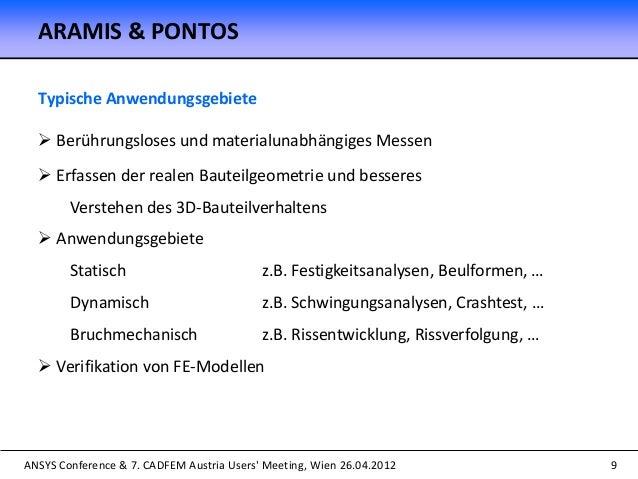 ANSYS Conference & 7. CADFEM Austria Users' Meeting, Wien 26.04.2012 9 Typische Anwendungsgebiete  Berührungsloses und ma...