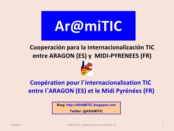[email_address] Cooperación para la internacionalización TIC entre ARAGON  (ES) y  MIDI-PYRENEES (FR) Coopération pour l´i...