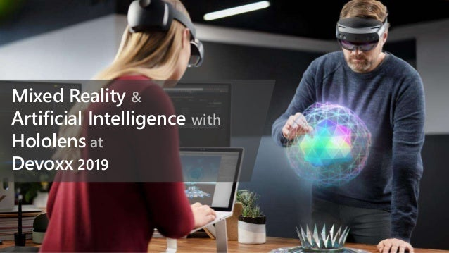 Mixed Reality & Artificial Intelligence with Hololens at Devoxx 2019