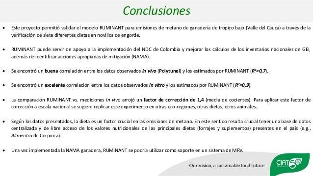  Este proyecto permitió validar el modelo RUMINANT para emisiones de metano de ganadería de trópico bajo (Valle del Cauca...