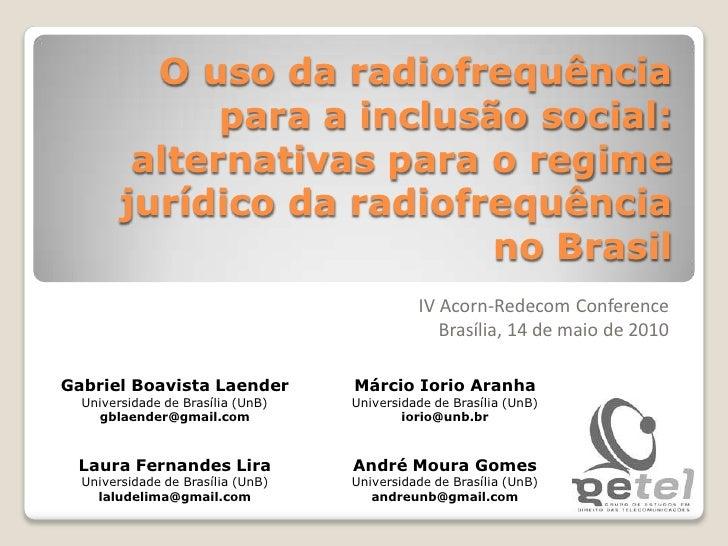 O uso da radiofrequência para a inclusão social: alternativas para o regime jurídico da radiofrequência no Brasil