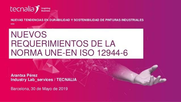 NUEVAS TENDENCIAS EN DURABILIDAD Y SOSTENIBILIDAD DE PINTURAS INDUSTRIALES Arantxa Pérez Industry Lab_services / TECNALIA ...