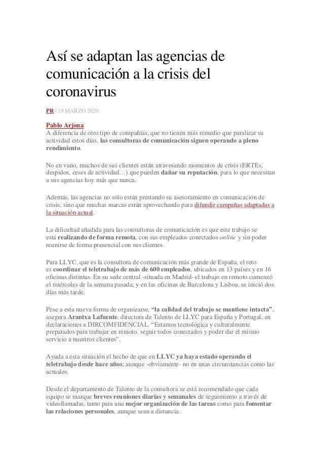 Así se adaptan las agencias de comunicación a la crisis del coronavirus PR | 19 MARZO 2020 Pablo Arjona A diferencia de ot...