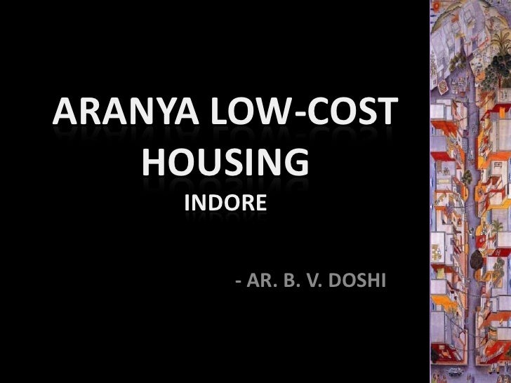 ARANYA LOW-COST   HOUSING     INDORE        - AR. B. V. DOSHI