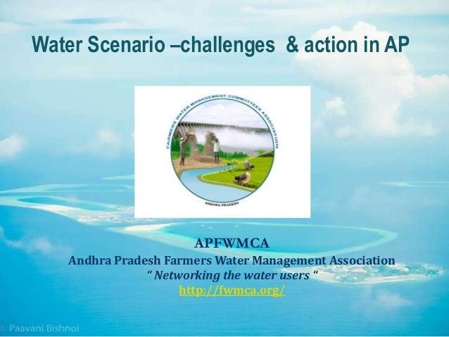 """APFWMCA Andhra Pradesh Farmers Water Management Association """" Networking the water users """" http://fwmca.org/ Water Scenari..."""