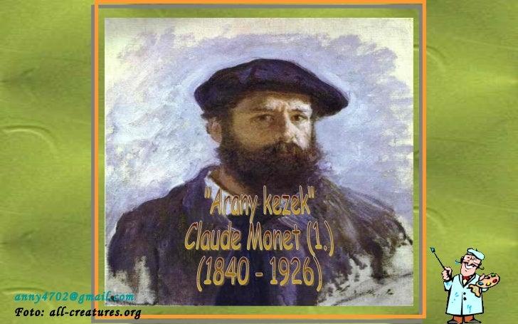 """Arany kezek"" Claude Monet (1.) (1840 - 1926) [email_address] Foto: all-creatures.org"