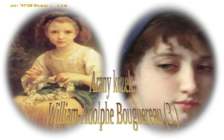 Arany kezek: William-Adolphe Bouguereau (3.) [email_address]