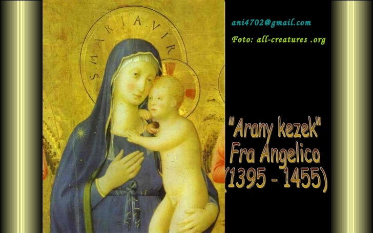 """""""Arany kezek"""" Fra Angelico (1395 - 1455) [email_address] Foto: all-creatures .org"""