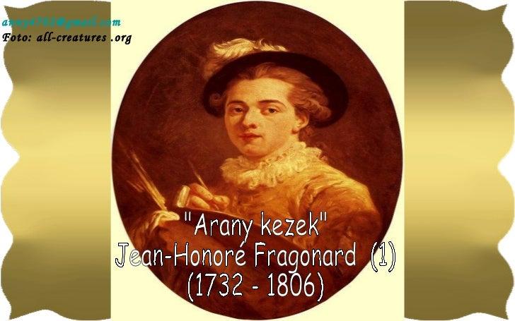 """Arany kezek"" Jean-Honoré Fragonard  (1) (1732 - 1806) [email_address] Foto: all-creatures .org"