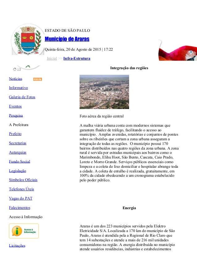 ESTADO DE SÃO PAULO Município de Araras Quinta-feira, 20 de Agosto de 2015   17:22 Inicial >> Infra-Estrutura Notícias Inf...