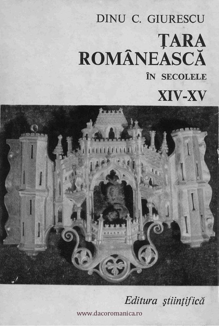 DINU C. GIURESCU                    TARA              ROMANEASCA                                     IN SE C OLELE        ...
