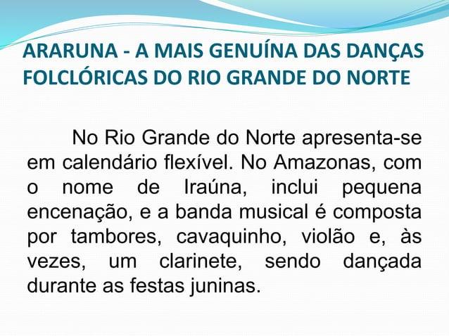 ARARUNA - A MAIS GENUÍNA DAS DANÇAS  FOLCLÓRICAS DO RIO GRANDE DO NORTE  As quinze coreografias apresentadas  pelo Araruna...
