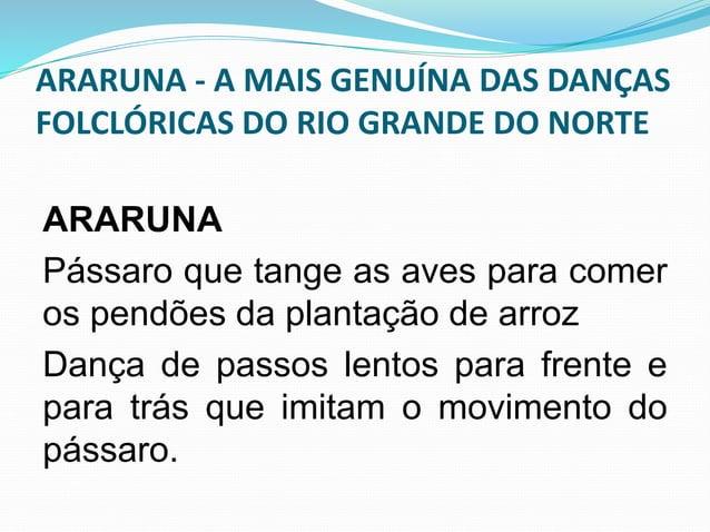 ARARUNA - A MAIS GENUÍNA DAS DANÇAS  FOLCLÓRICAS DO RIO GRANDE DO NORTE  CAMALEÃO - Angicos e Lajes  Camaleão foi ao palác...