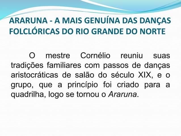 ARARUNA - A MAIS GENUÍNA DAS DANÇAS  FOLCLÓRICAS DO RIO GRANDE DO NORTE  Fazia três anos que o grupo dançava e  não era re...
