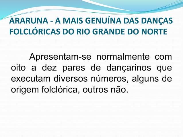 ARARUNA - A MAIS GENUÍNA DAS DANÇAS  FOLCLÓRICAS DO RIO GRANDE DO NORTE