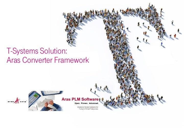 T-Systems Solution:Aras Converter Framework