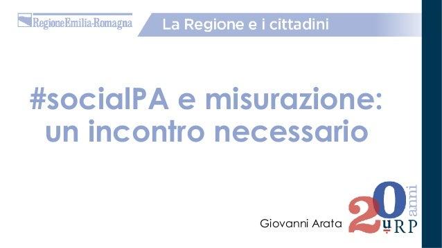 #socialPA e misurazione: un incontro necessario Giovanni Arata