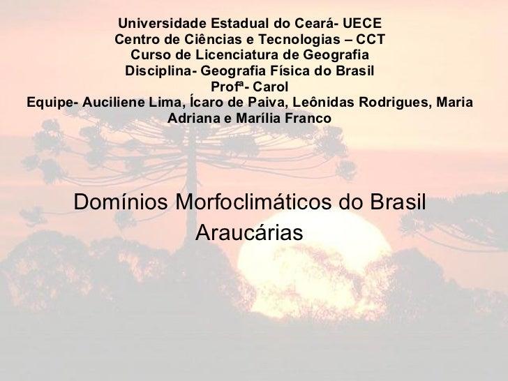 Universidade Estadual do Ceará- UECE Centro de Ciências e Tecnologias – CCT Curso de Licenciatura de Geografia Disciplina-...