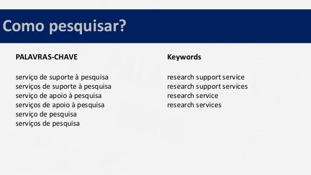 PALAVRAS-CHAVE serviço de suporte à pesquisa serviços de suporte à pesquisa serviço de apoio à pesquisa serviços de apoio ...