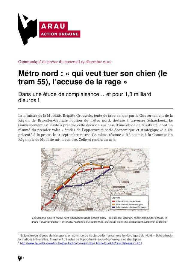 Communiqué de presse du mercredi 19 décembre 2012Métro nord : « qui veut tuer son chien (letram 55), l'accuse de la rage »...