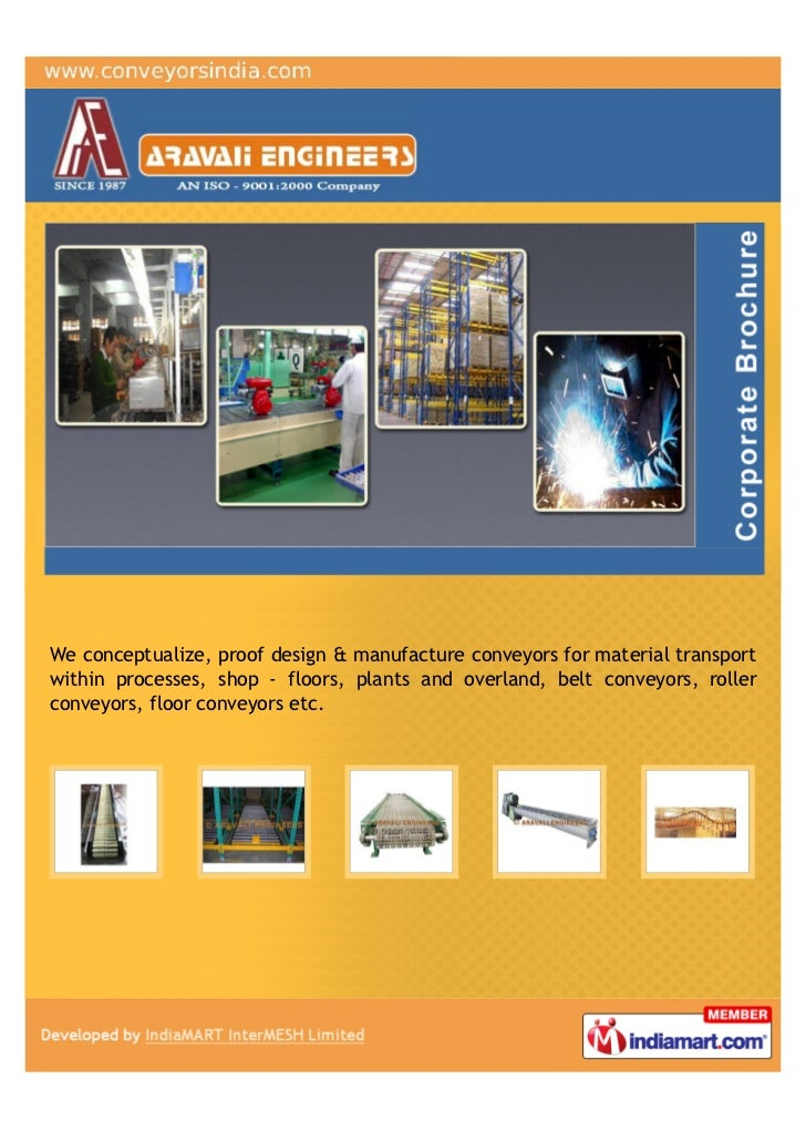 We conceptualize, proof design & manufacture conveyors for material transportwithin processes, shop - floors, plants and o...