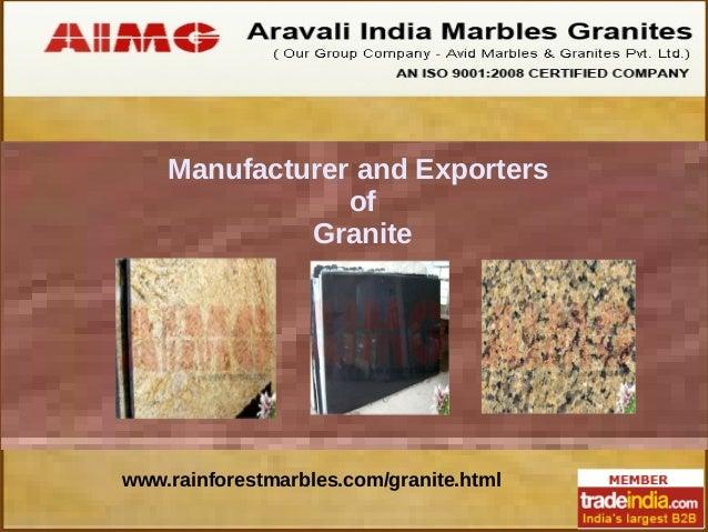 Manufacturer and Exporters of Granite  www.rainforestmarbles.com/granite.html