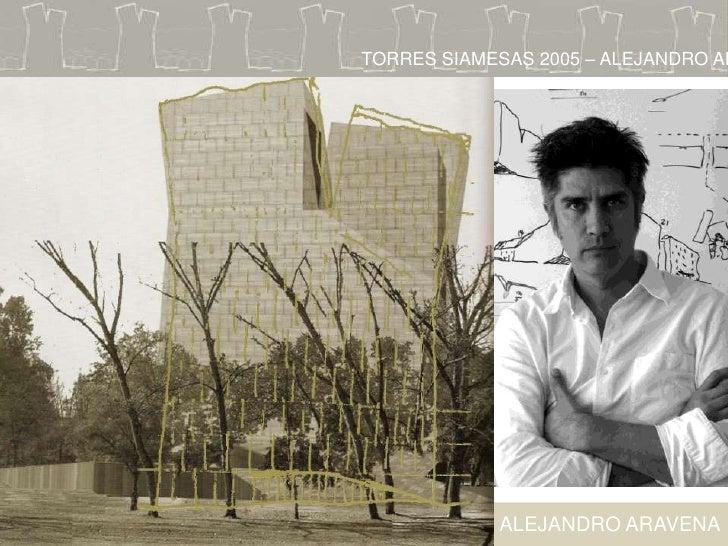 TORRES SIAMESAS 2005 – ALEJANDRO AR            ALEJANDRO ARAVENA