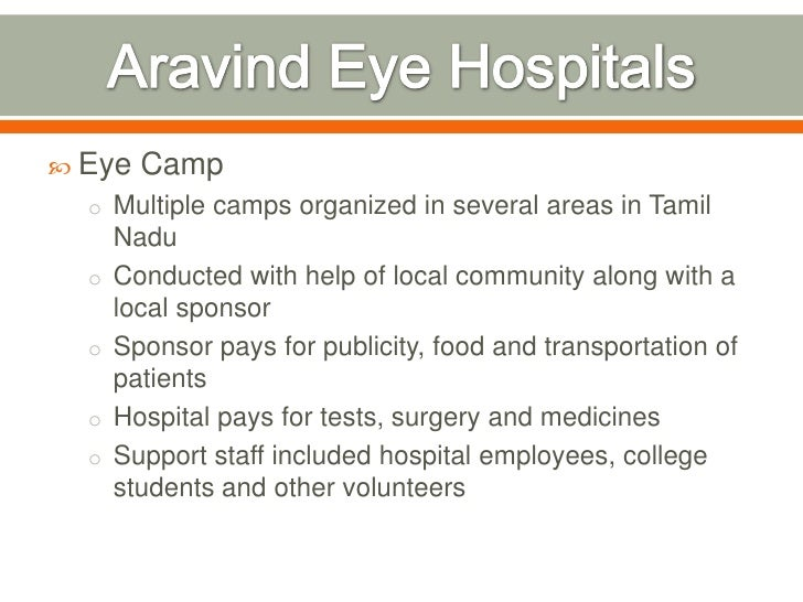 aravind eye hospital The aravind eye hospital public value • serving humanity by bringing eyesight for poor ill people drv blindness in india dr v story he was qualified.