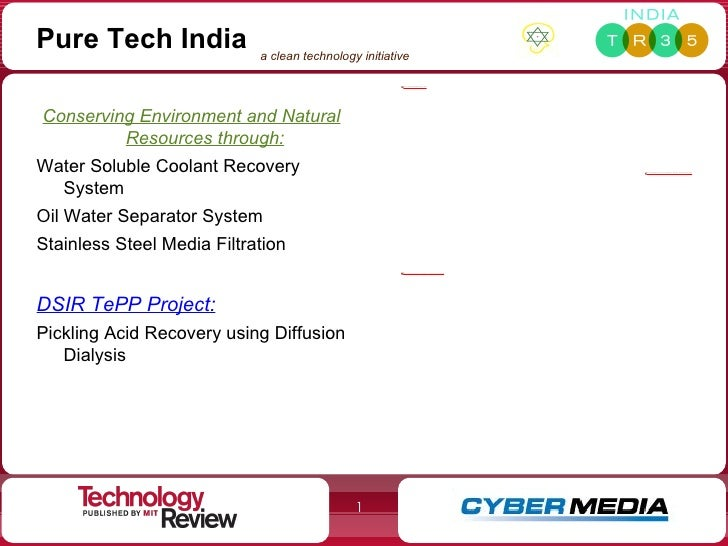 Pure Tech India <ul><li>Conserving Environment and Natural Resources through: </li></ul><ul><li>Water Soluble Coolant Reco...