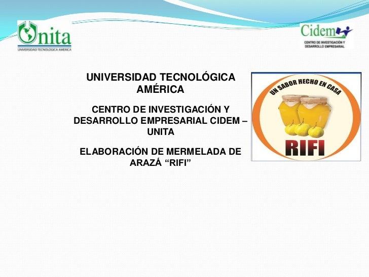 UNIVERSIDAD TECNOLÓGICA          AMÉRICA   CENTRO DE INVESTIGACIÓN YDESARROLLO EMPRESARIAL CIDEM –            UNITA ELABOR...