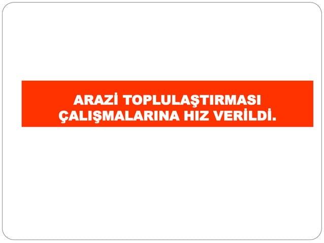 ARAZİ TOPLULAŞTIRMASI ÇALIŞMALARINA HIZ VERİLDİ.