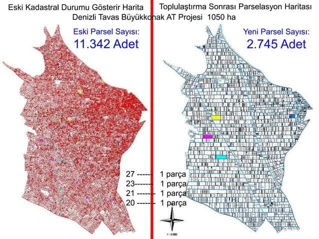 Eski Kadastral Durumu Gösterir Harita Eski Parsel Sayısı: 11.342 Adet Toplulaştırma Sonrası Parselasyon Haritası Yeni Pars...
