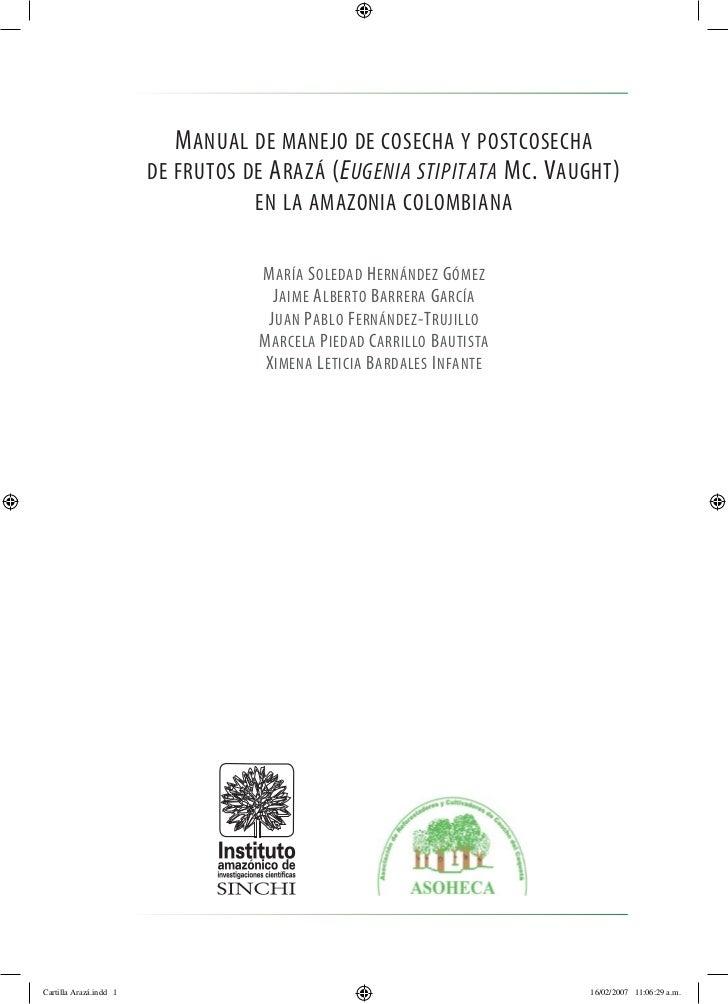 M ANUAL DE MANEJO DE COSECHA Y POSTCOSECHA                        DE FRUTOS DE A RAZÁ (E UGENIA STIPITATA M C . V AUGHT ) ...