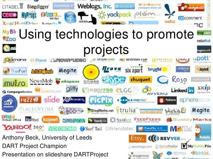 Using technologies to promote projects<br />Anthony Beck, University of Leeds<br />DART Project Champion<br />Presentation...