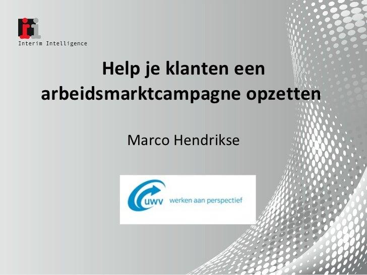 Help je klanten een arbeidsmarktcampagne opzetten  Marco Hendrikse