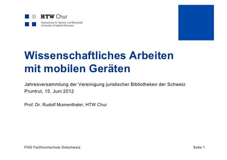Wissenschaftliches Arbeitenmit mobilen GerätenJahresversammlung der Vereinigung juristischer Bibliotheken der SchweizPrunt...