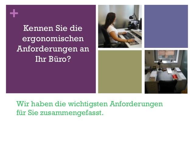 + Wir haben die wichtigsten Anforderungen für Sie zusammengefasst. Kennen Sie die ergonomischen Anforderungen an Ihr Büro?