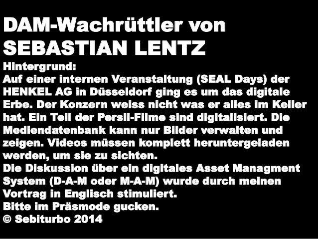 DAM-Wachrüttler von  SEBASTIAN LENTZ  Hintergrund:  Auf einer internen Veranstaltung (SEAL Days) der  HENKEL AG in Düsseld...