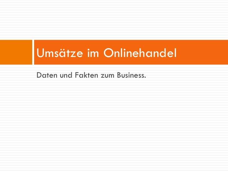 Umsätze im Onlinehandel Daten und Fakten zum Business.