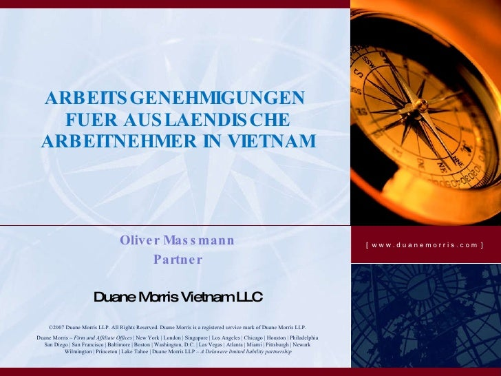 ARBEITSGENEHMIGUNGEN  FUER AUSLAENDISCHE ARBEITNEHMER IN VIETNAM Oliver Massmann Partner Duane Morris Vietnam LLC