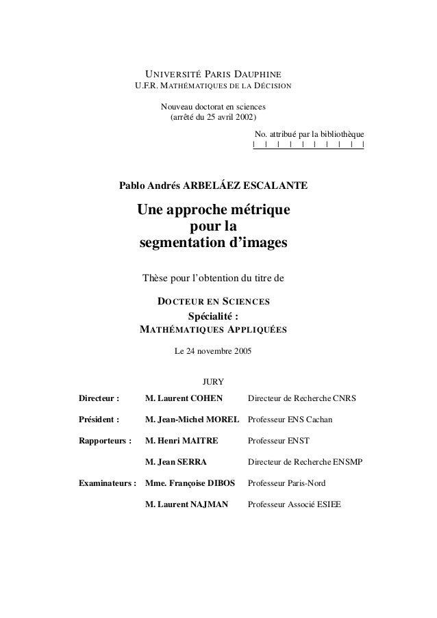 U NIVERSITÉ PARIS DAUPHINE                U.F.R. M ATHÉMATIQUES DE LA D ÉCISION                      Nouveau doctorat en s...