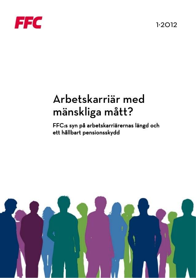 1·2012                                                Arbetskarriär med            mänskliga mått?            F...