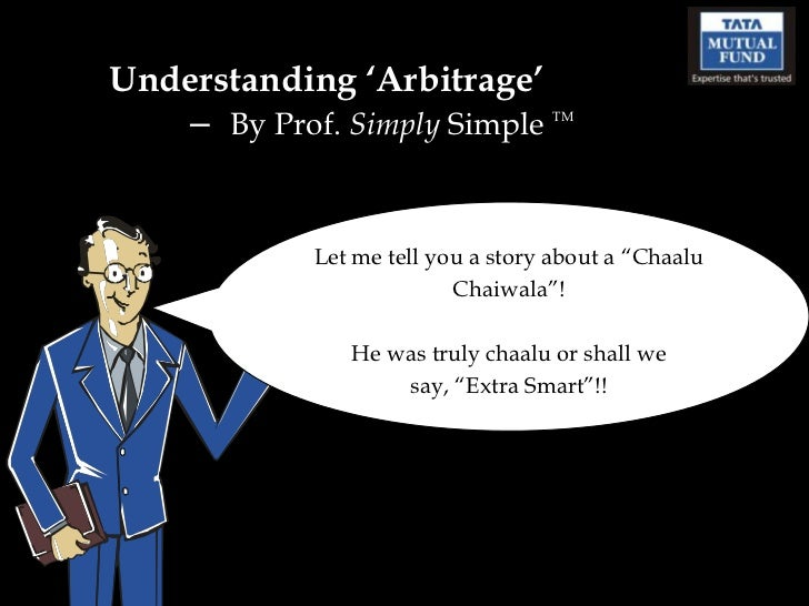 """Understanding 'Arbitrage'   – By Prof. Simply Simple        TM            Let me tell you a story about a """"Chaalu         ..."""
